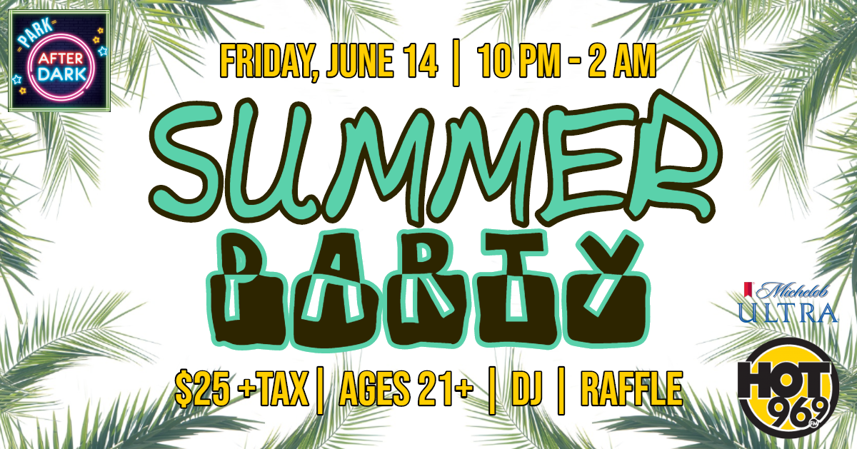 Park After Dark: Summer Party!