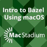 Intro to Bazel using macOS