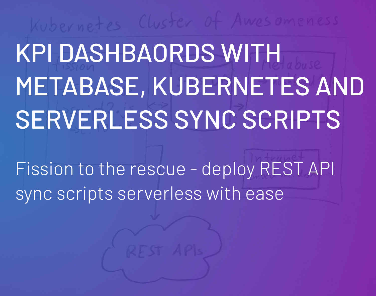 KPI Dashboards with Metabase, Kubernetes and Serverless Sync