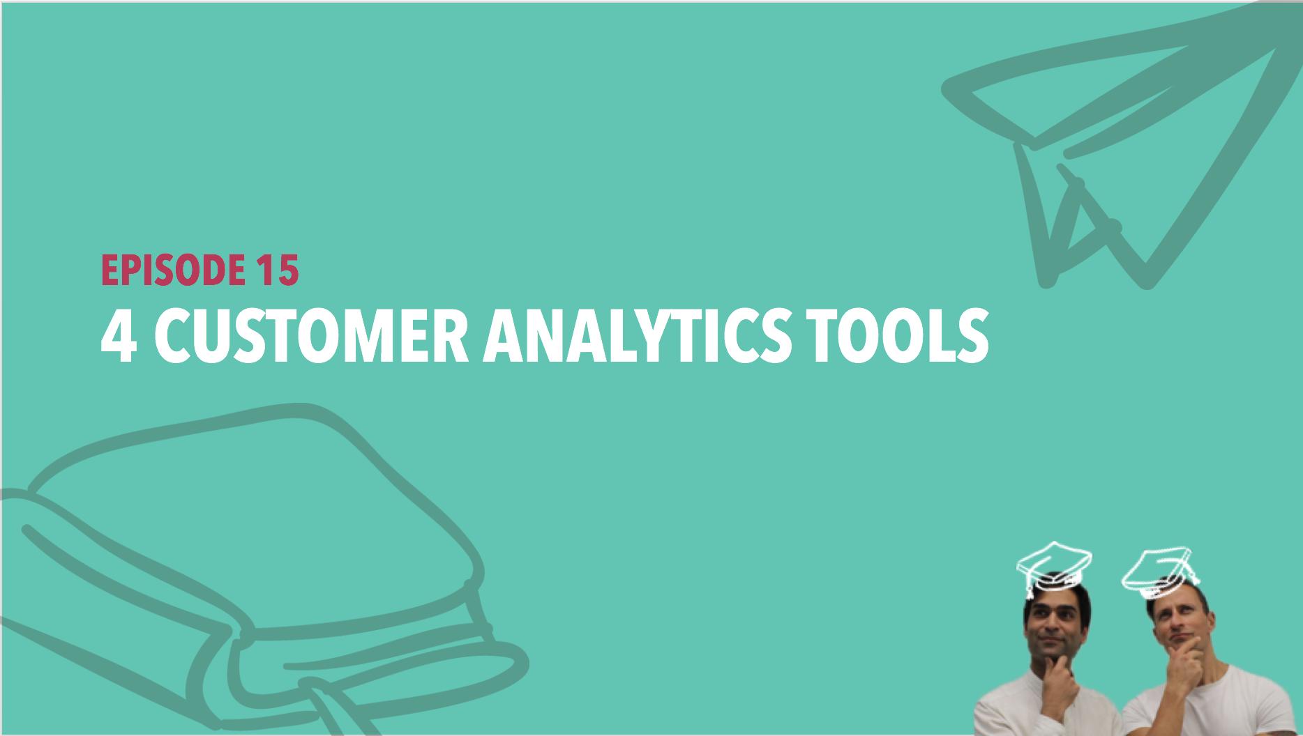CiSchool Episode #015: Customer Analytics Tools