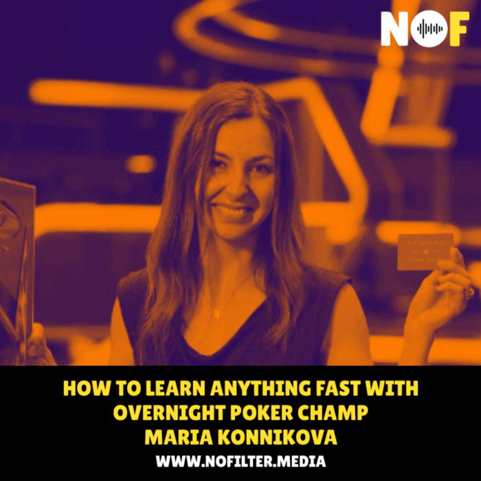 How to Learn Anything Fast with Overnight Poker Champion, Maria Konnikova