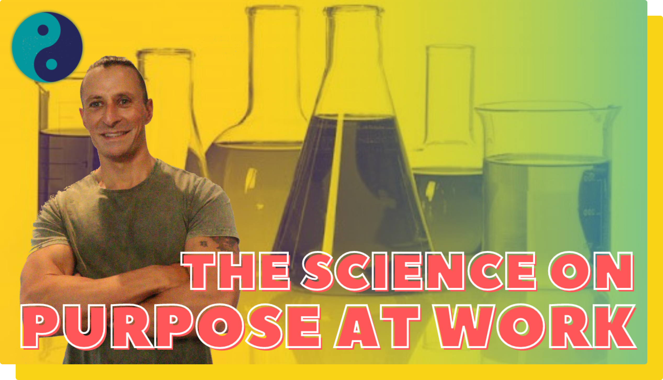 Workflow S1: Foundations, E1: The Science on Purpose and Performance at Work