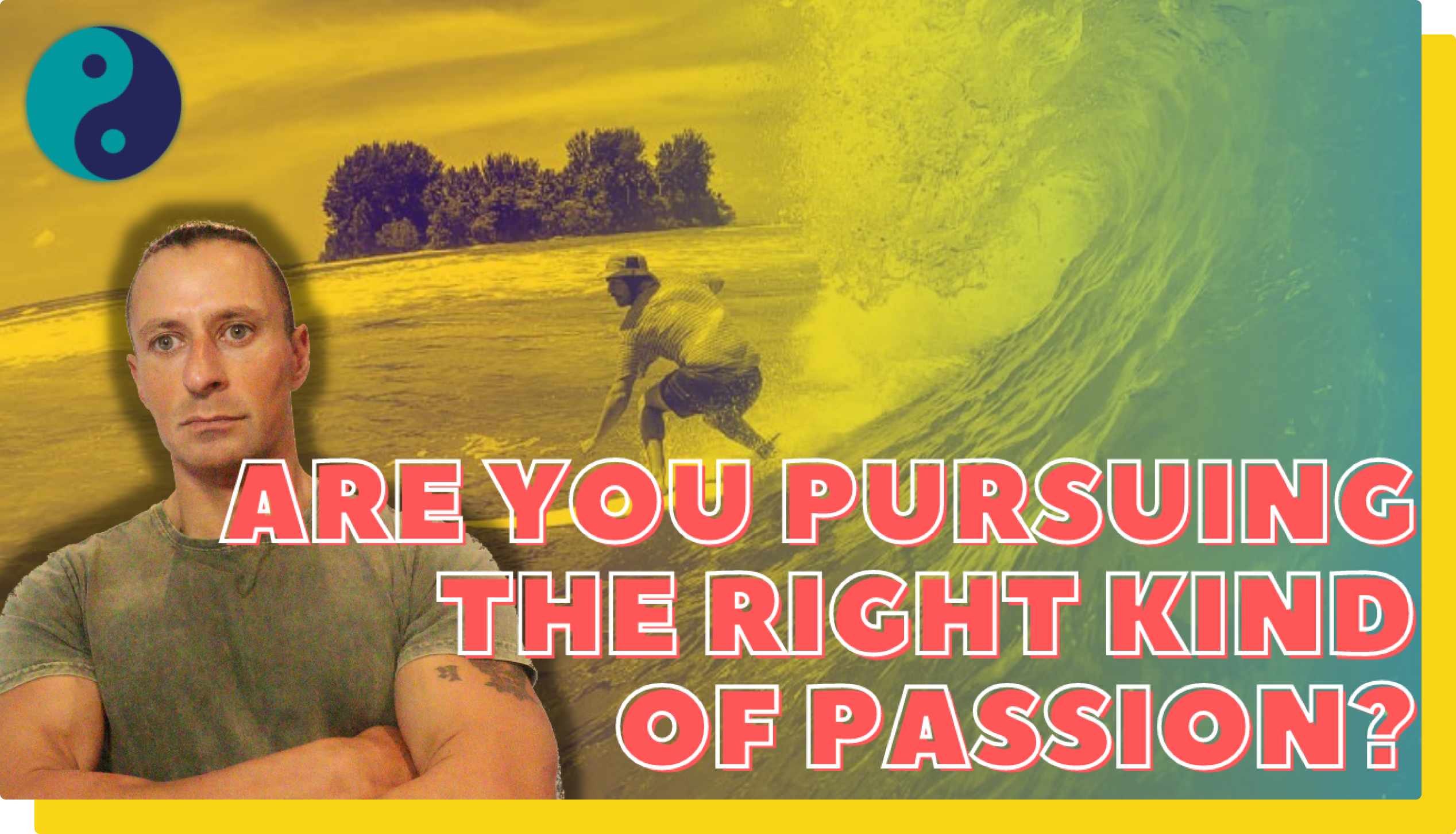 Workflow S1E3: Are You Following the RIGHT Kind of Passion?