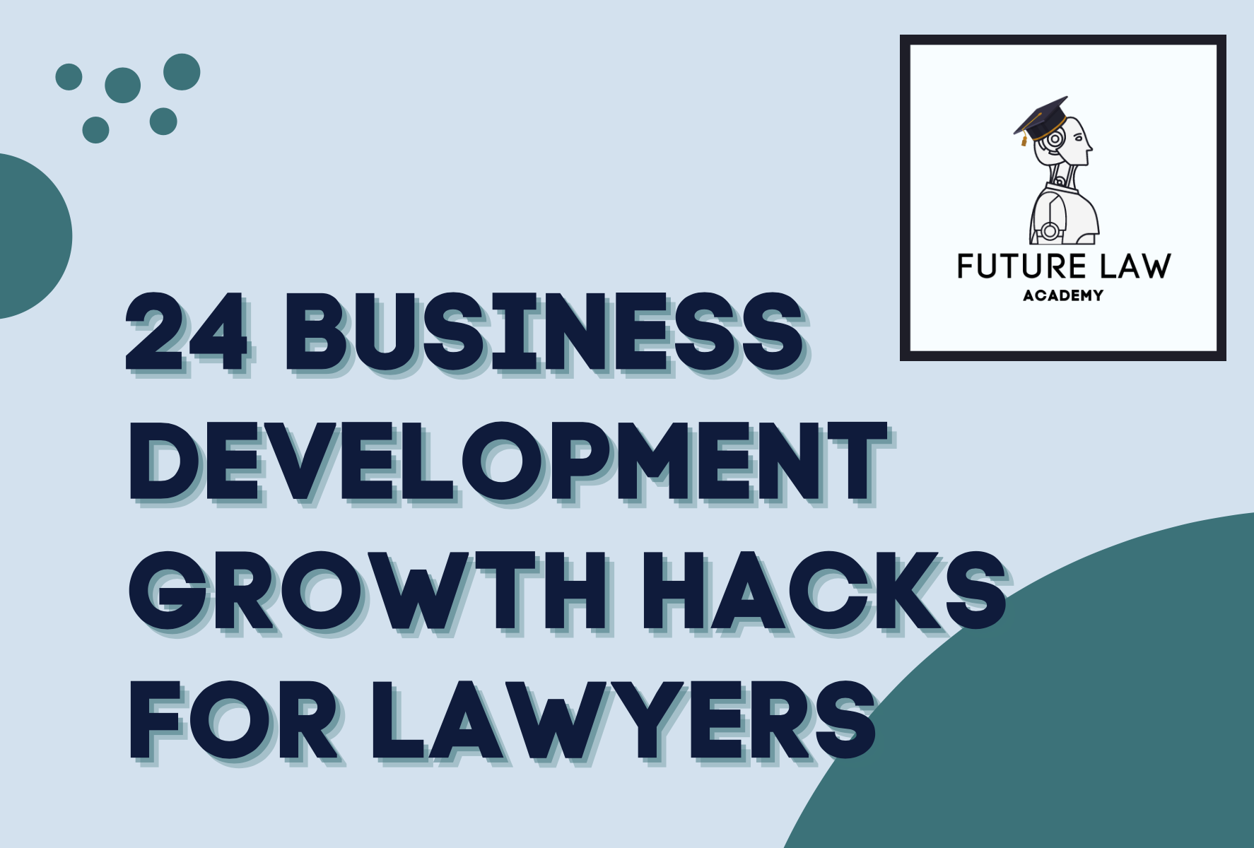 24 Businesss Development Growth Hacks for Law Firms