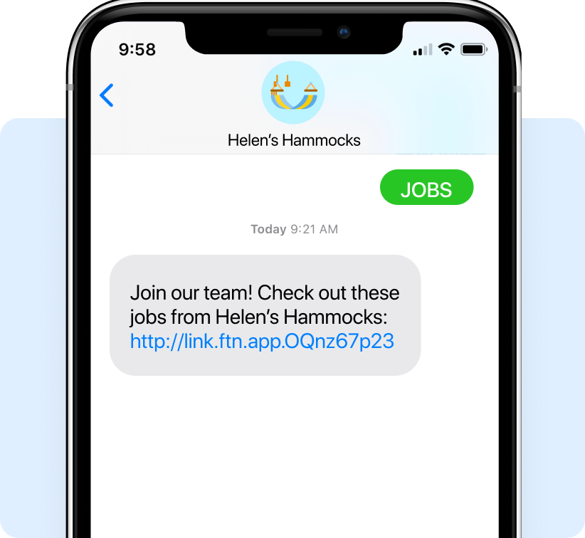 Text to Apply allows candidates to apply from anywhere, any time from their mobile phone.