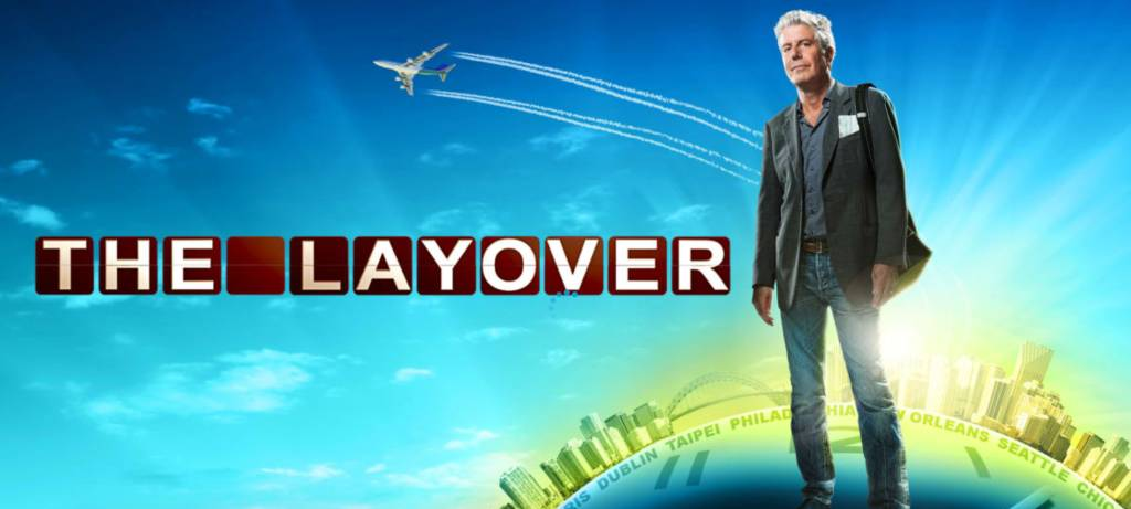 Anthony Bourdain in the The Layover