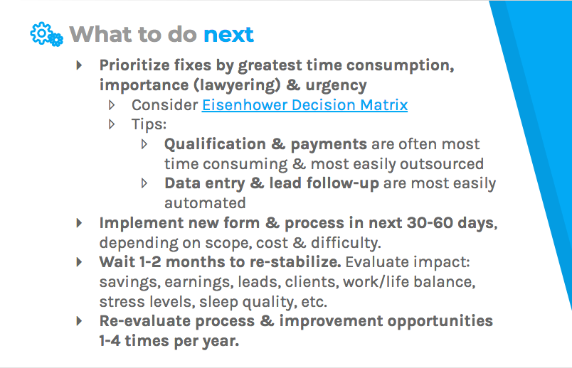 Prioritize fixes, implement new forms and processes, and re-evaluate every once in awhile