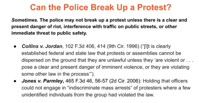 Can the police break up a protest? Sometimes, if there is a clear and present danger or threat.