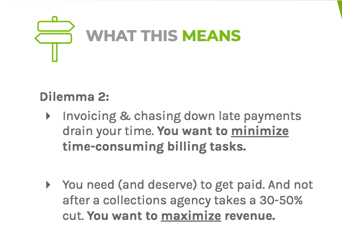 Dilemma two says you should minimize time-consuming billing tasks and maximize revenue