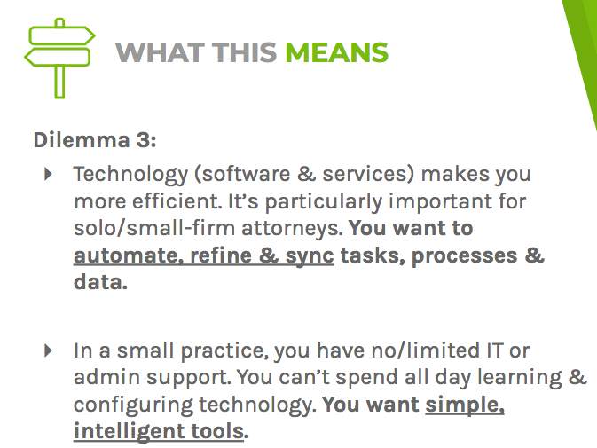 Dilemma three says that technology makes you more efficient, but small firms have limited IT support