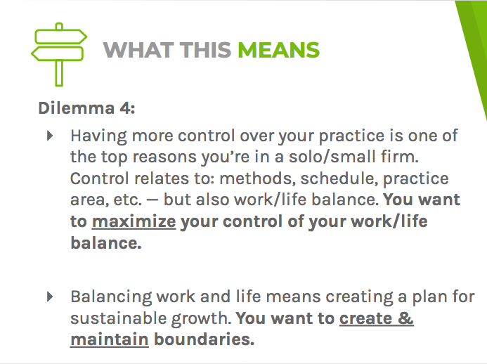 Dilemma four means having more control over your practice and a better work-life balance