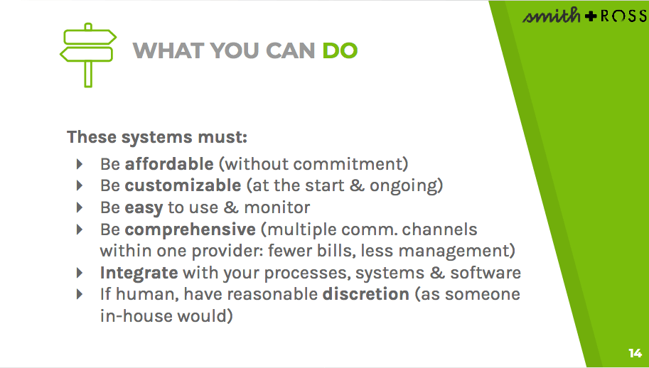 To create effective systems, they must be affordable, customizable, easy to use, comprehensive, and easily integrated