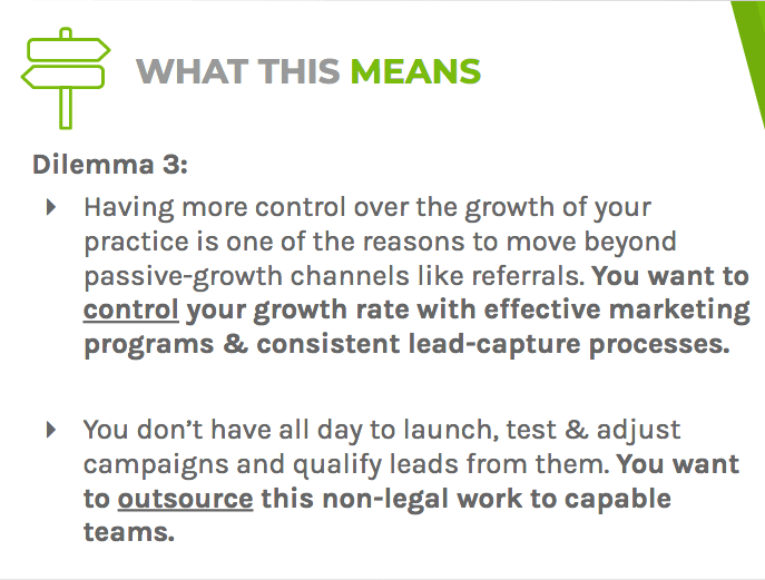 Dilemma three says you can control your growth rate by using effective marketing programs and outsourcing non-legal work