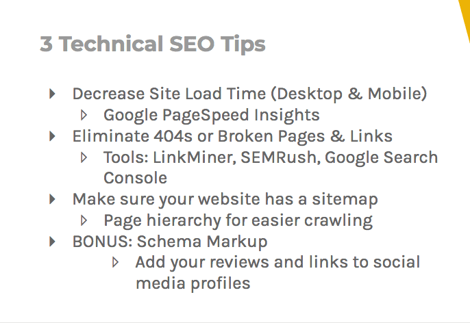 Three technical SEO tips are decrease site load time, eliminate 404's, and create a sitemap