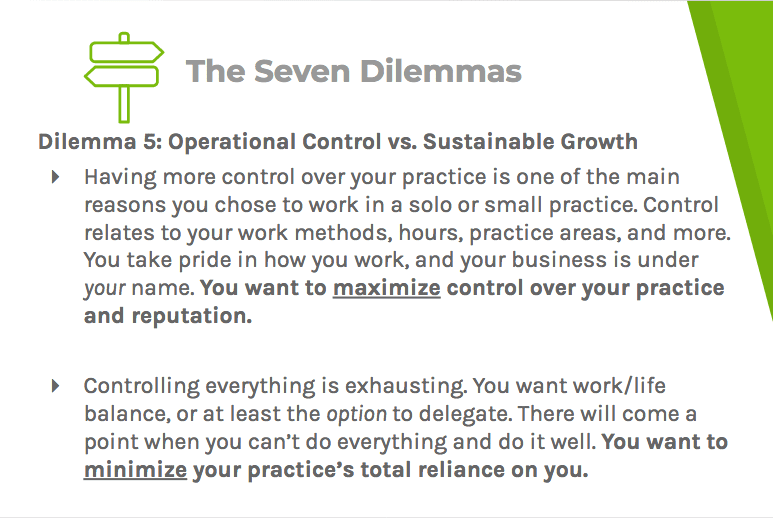 Dilemma five says advisors and attorneys should have control over their practice, but should delegate more tasks