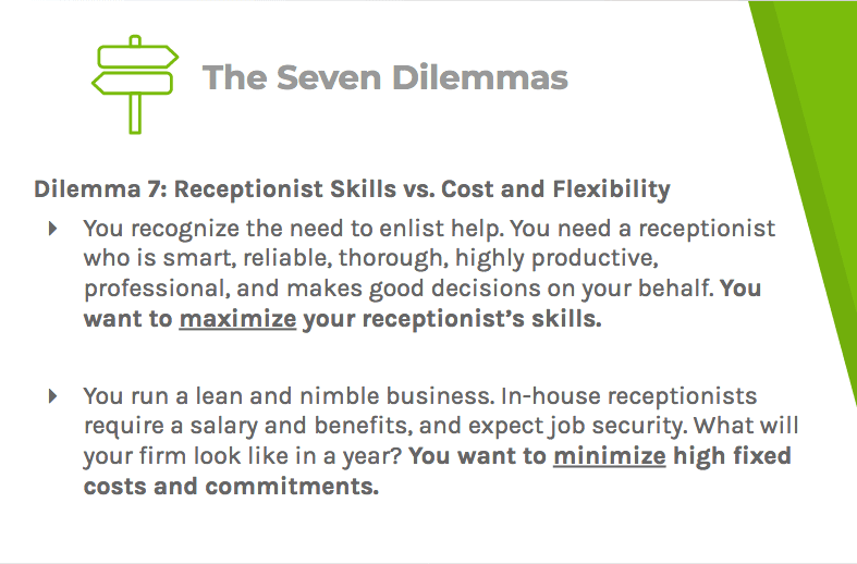 Dilemma seven says that you should get the most out of your receptionist