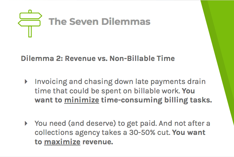 Dilemma two says that lawyers deserve to get paid, but shouldn't have to chase down late payments