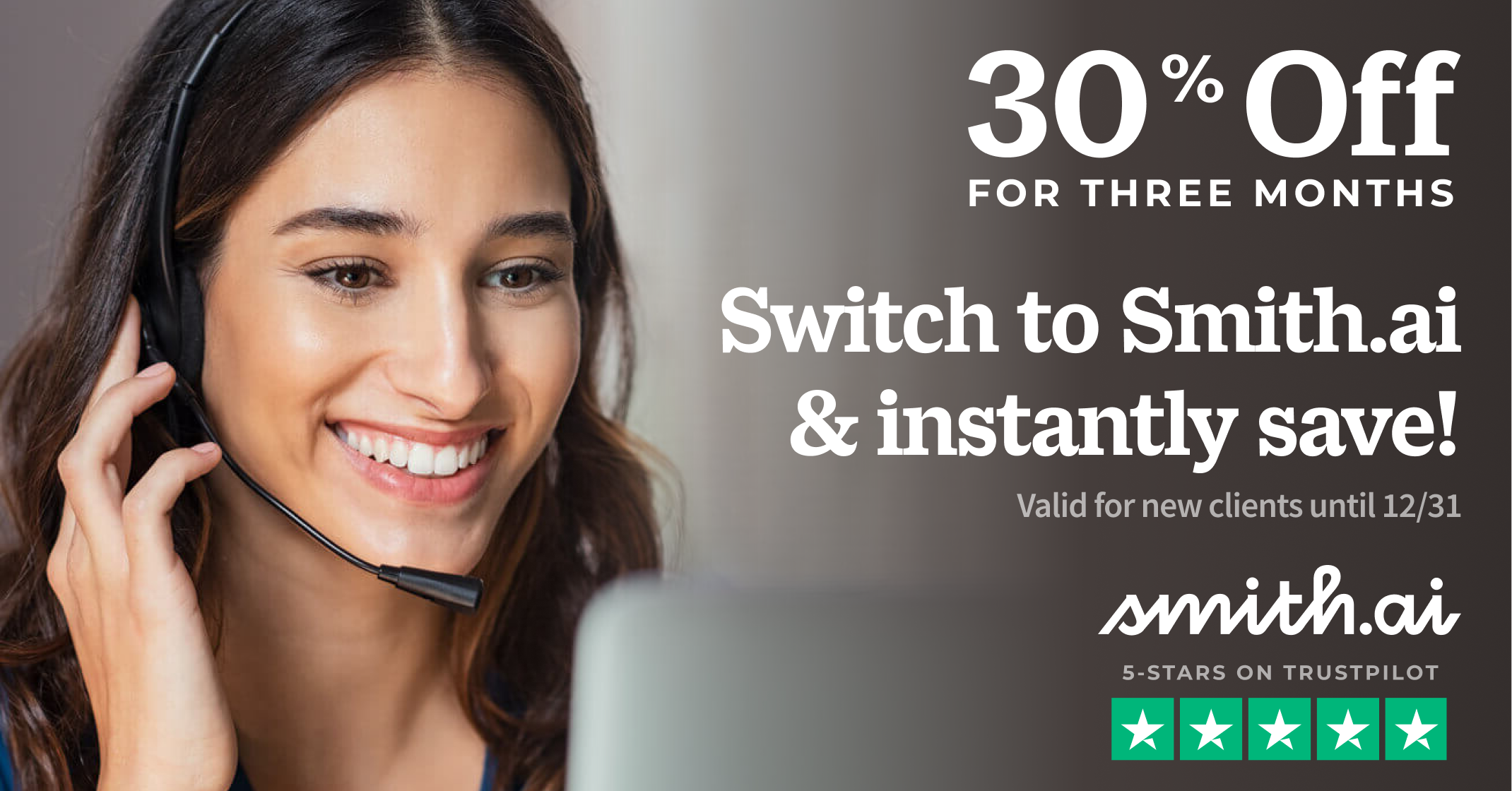 Save 30% for 3 Months When You Switch to Smith.ai!