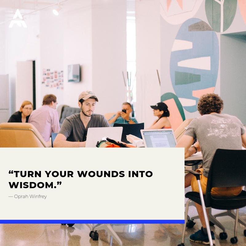 """""""Turn your wounds into wisdom.""""― Oprah Winfrey"""