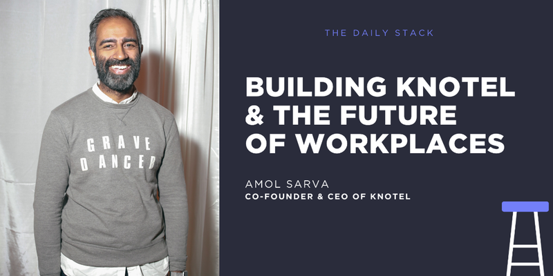 Building Knotel & The Future of Workspaces