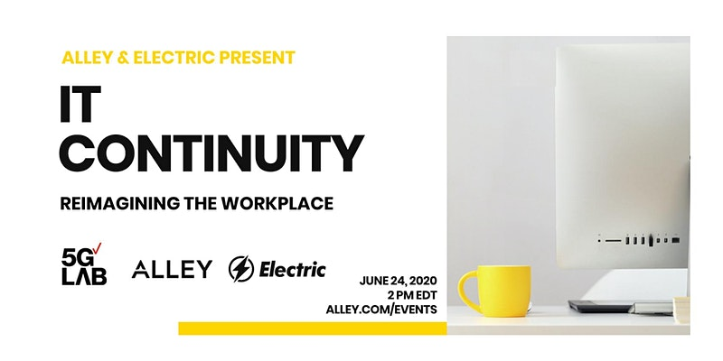 Reimagining the Workplace with Electric: IT Continuity