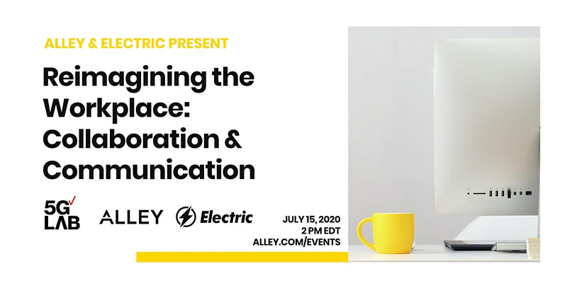 Reimagining the Workplace with Electric: Collaboration & Communication