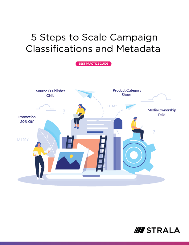 Fill out the form to download 5 Steps to Scale Campaign Classifications and Metadata