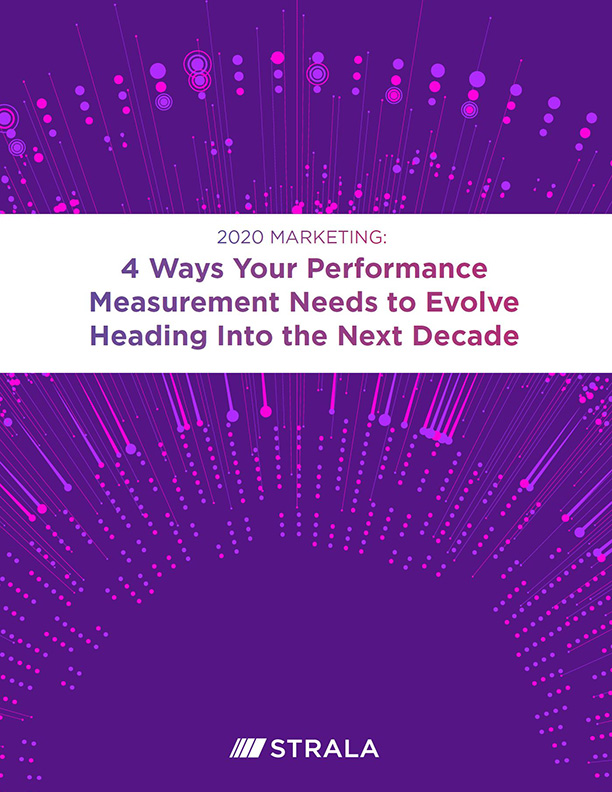 Fill out the form to download 2020 Marketing: 4 Ways Your Performance Measurement Needs to Evolve Heading Into the Next Decade