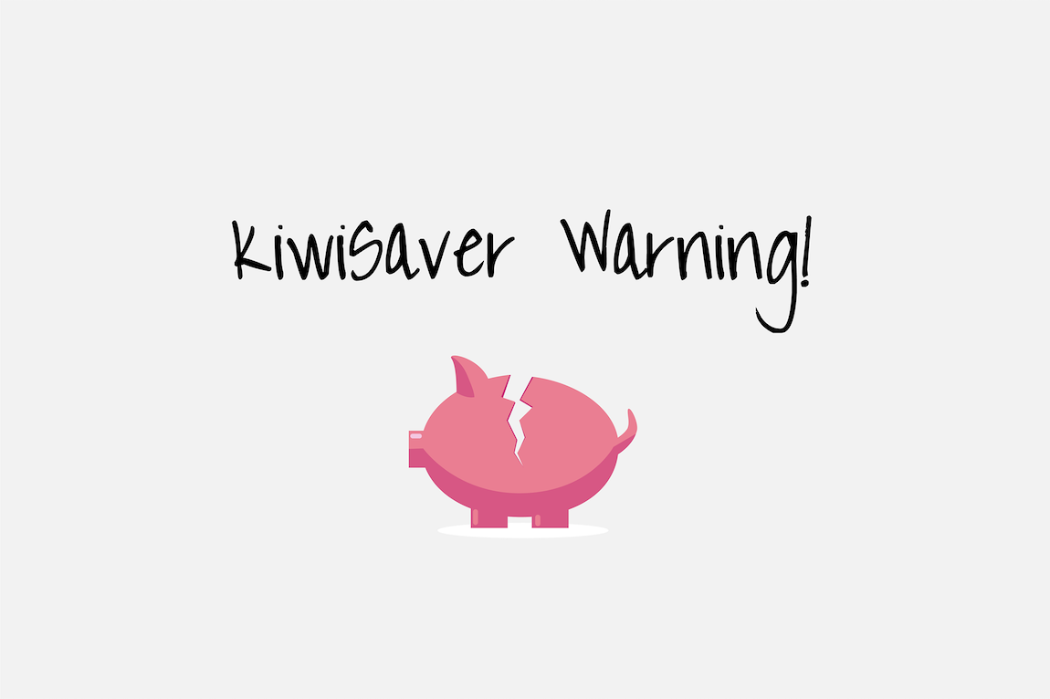 KiwiSaver Warning