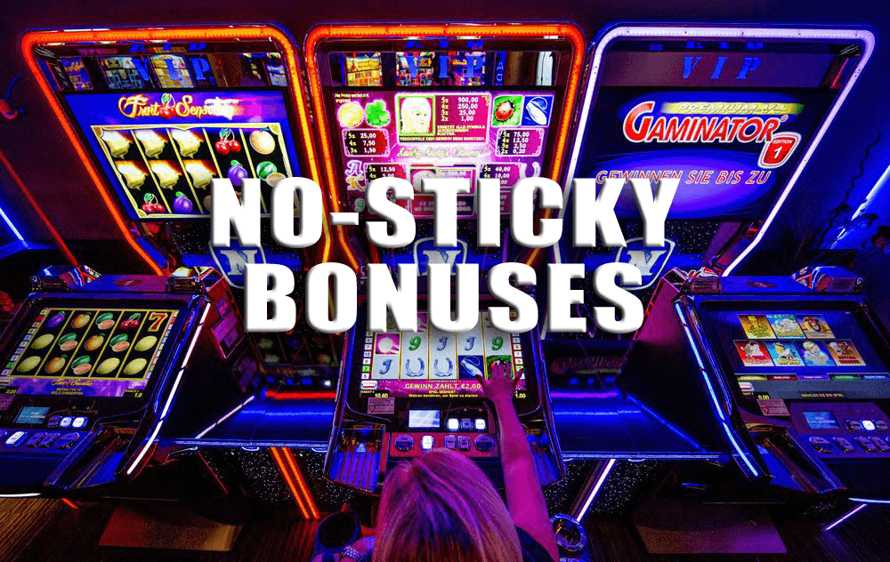 No Sticky Bonuses For Online Casinos Aboutslots