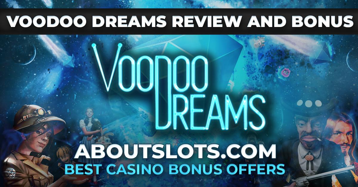 Voodoo Dreams Online Casino Review and Bonus - AboutSlots