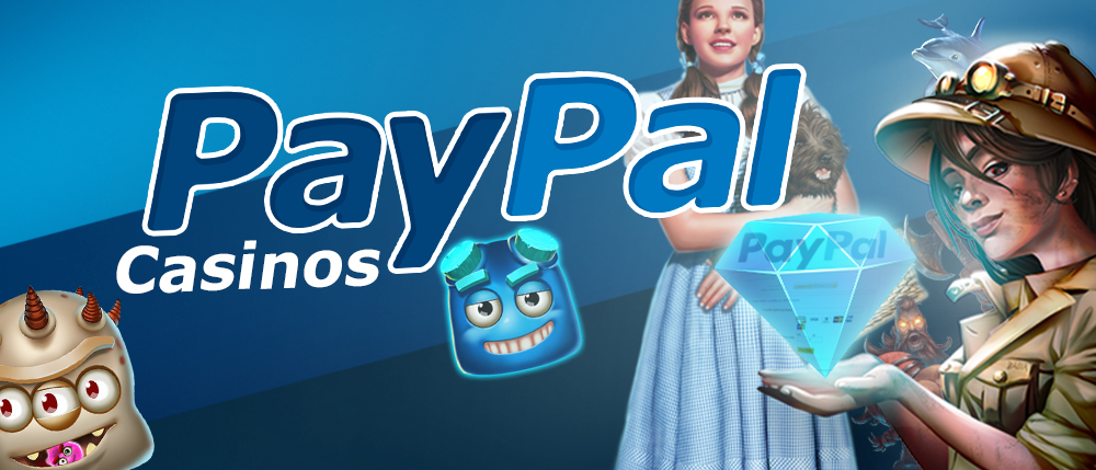 PayPal Casinos - Online Casinos Where You Can Deposit With PayPal