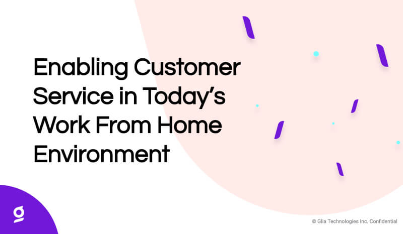 Enabling Customer Service in Today's Work From Home Environment