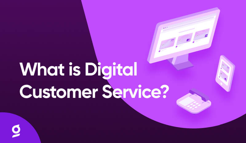 What is Digital Customer Service?