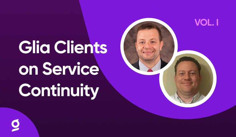 Glia Clients Talk Service Continuity - Part I