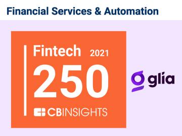 Glia Named to the 2021 CB Insights Fintech 250 List of Top Fintech Startups