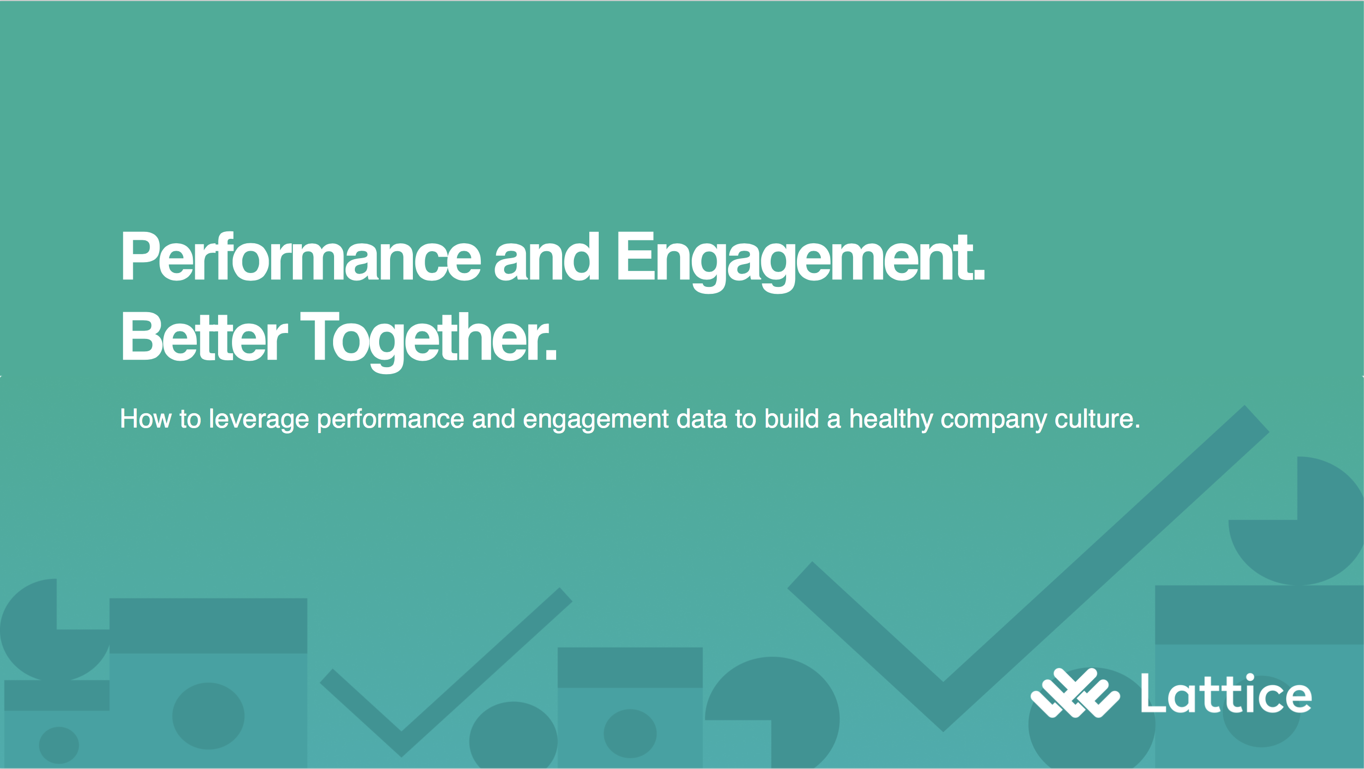 Performance and Engagement. Better Together.