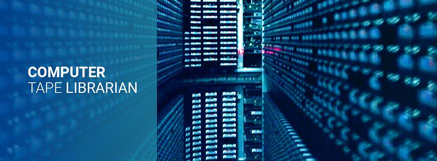 Computer Tape Librarian | Responsibilities, Salary