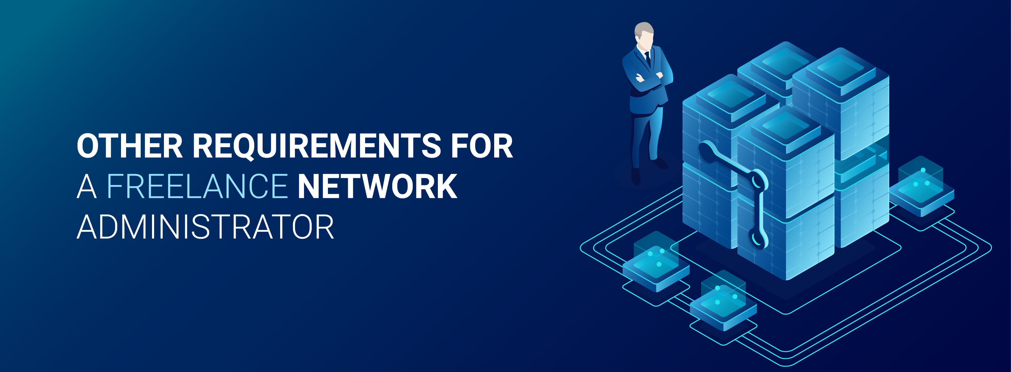 Freelance Network Administrator Requirements
