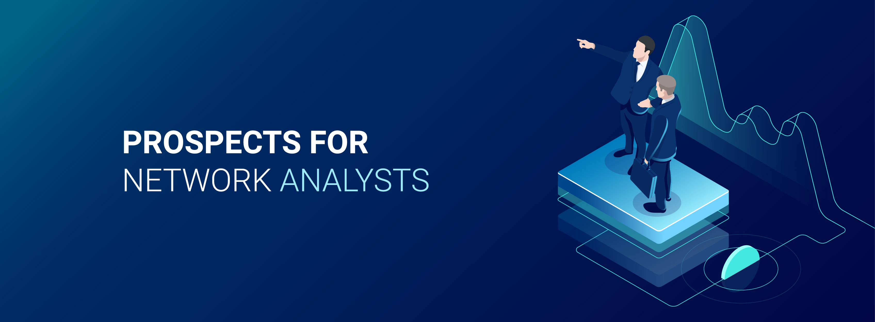 Network Analyst Prospects for Network Analysts