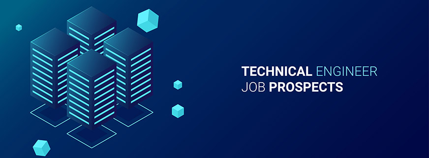 Technical Engineer Job Prospects