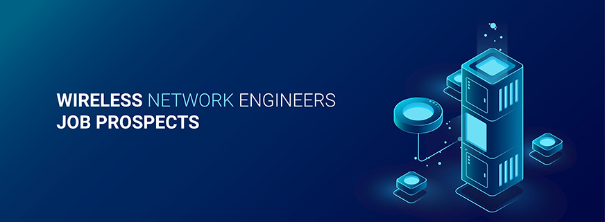 Wireless Network Engineers Job Prospects