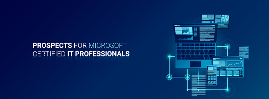 Prospects for Microsoft Certified IT Professionals