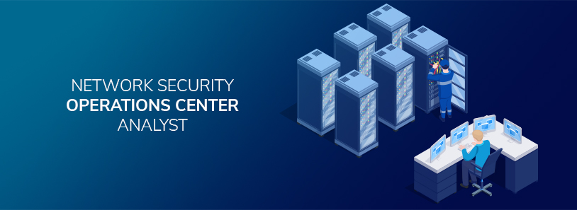 Network Security Operations Center Analysts