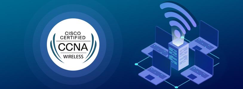 Cisco Certified CCNA Wireless
