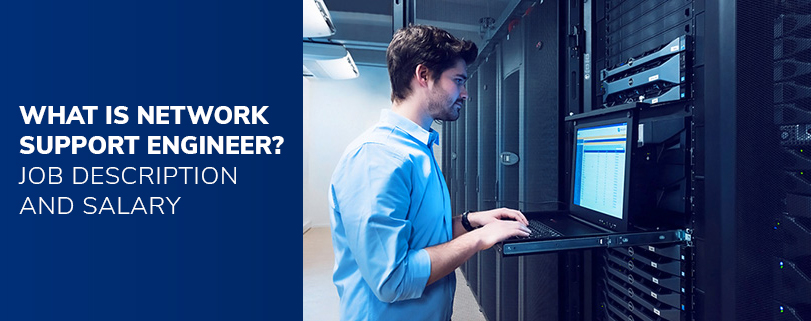 What Is Network Support Engineer Job Description And Salary