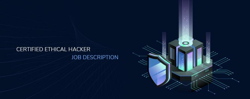 Certified Ethical Hacker Job Description