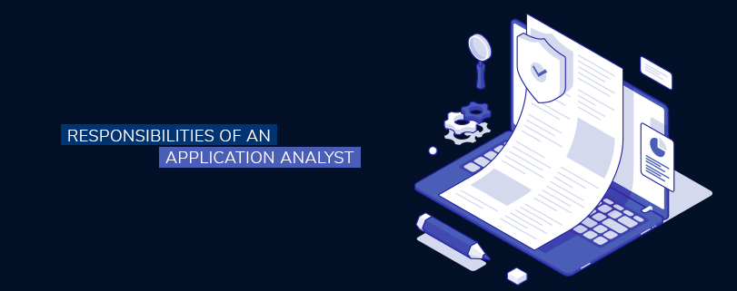 Responsibilities of an Application Analyst