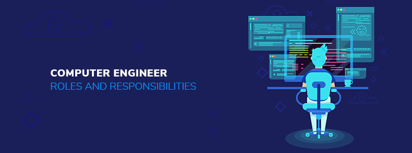 Computer Engineer Roles and Responsibilities