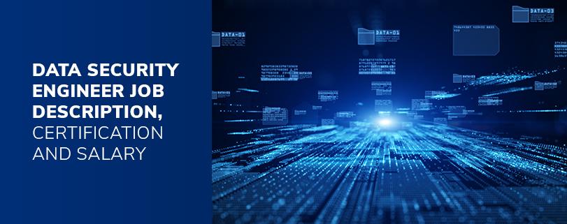 Data Security Engineer Job Description Certification And Salary